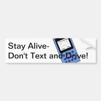Text and Drive Bumber Sticker Bumper Sticker