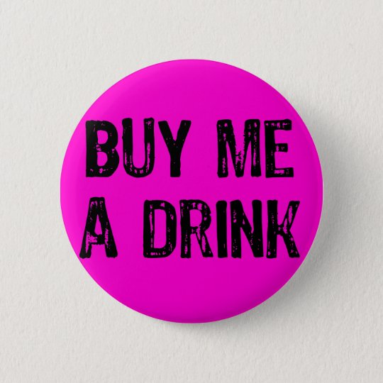 Text- Buy Me A Drink- Black -Pink 6 Cm Round Badge