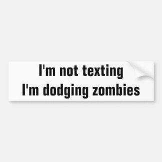 Text Driving or Dodging Zombies Bumper Sticker