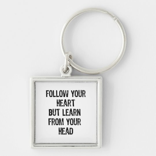Text-Follow You Heart But Learn From Your Head-Bl Silver-Colored Square Key Ring