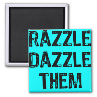 Text- RazzleDazzleThem-Light Blue Background Square Magnet