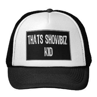 Text Sign- Thats Showbiz Kid- White / Black Trucker Hat