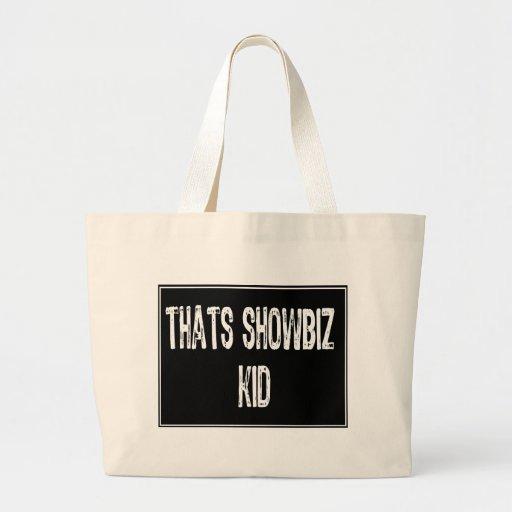 Text Sign- Thats Showbiz Kid- White / Black Tote Bag