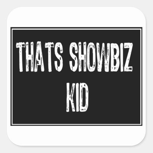 Text Sign- Thats Showbiz Kid- White / Black Sticker