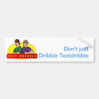 Textdribble bumper sticker