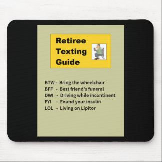 Texting Guide for Retiree Mouse Pad