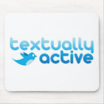 Textually Active on Twitter Texting Trendy Mouse Mat