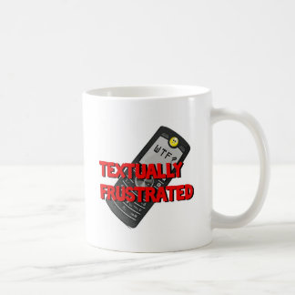 Textually Frustrated Coffee Mugs