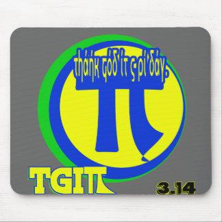 TGI PI THANK GOD IT'S PI DAY 3.14 MARCH 14TH MOUSEPAD