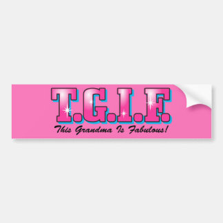 TGIF Fabulous Grandma Bumper Sticker