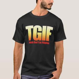 TGIF Filipino T-Shirt