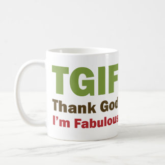TGIF Thank God I'm Fabulous Coffee Mug