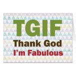TGIF Thank God I'm Fabulous Greeting Card