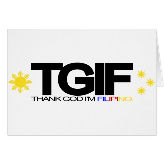 "TGIF ""Thank God I'm Filipino"" Card"