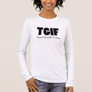 TGIF Thank God Its Friday Long Sleeve T-Shirt