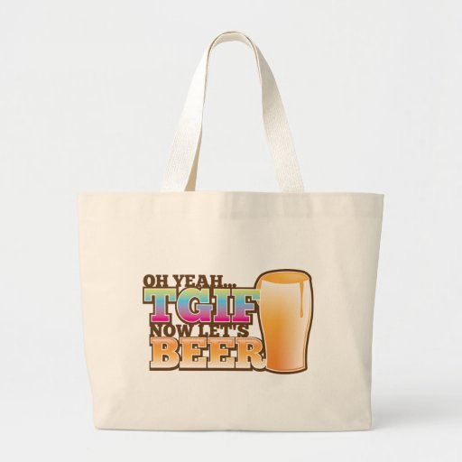 TGIF Thank god it's Friday now let's BEER Canvas Bag