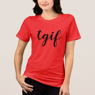 tgif thank god it's friday shirt design chic