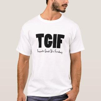 TGIF Thank God Its Friday T-Shirt