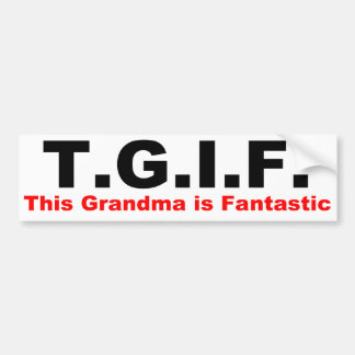 TGIF: This grandma is fantastic Bumper Sticker