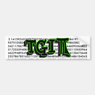 TGIPI - THANK GOD IT'S PI DAY! MARCH 14TH 3.14 BUMPER STICKER