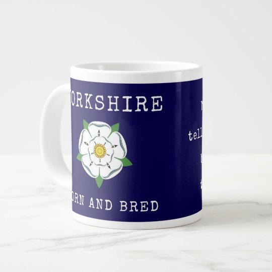 Tha can allus tell a Yorkshireman Jumbo Mug