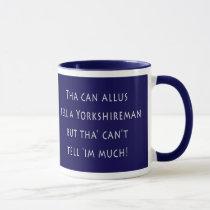 Tha can allus tell a Yorkshireman Mug