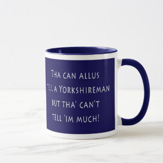 Tha can allus tell a Yorkshireman Mug
