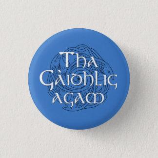 Tha Gaidhlig Agam 3 Cm Round Badge