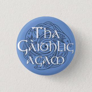 Tha Gaidhlig Agam: Customisable Colour 3 Cm Round Badge