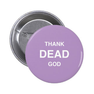 Thank Dead God! 6 Cm Round Badge