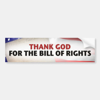 Thank God for the Bill of Rights Car Bumper Sticker