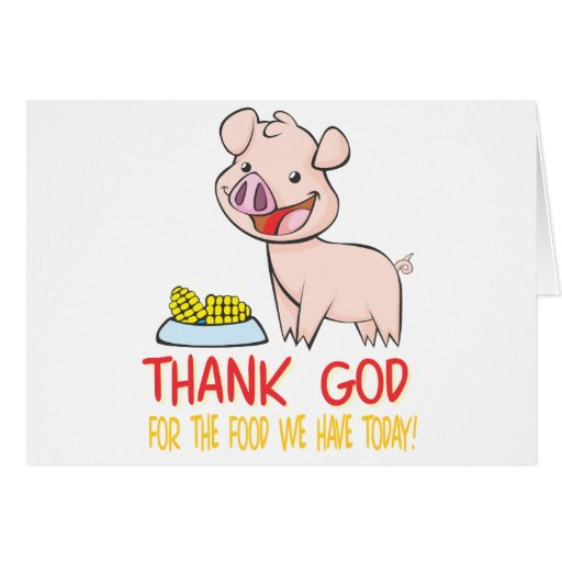 thank god for the food with happy piglet zazzle