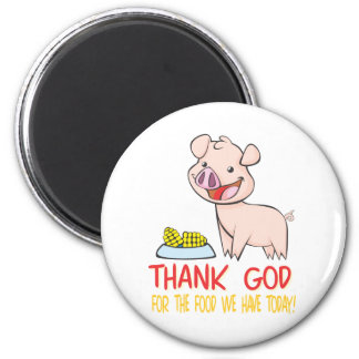 Thank God for the Food with Happy Piglet Magnet