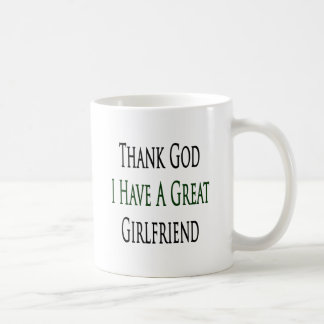 Thank God I Have A Great Girlfriend Coffee Mug