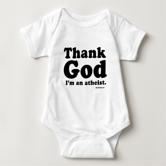 Thank god I'm an atheist Baby Bodysuit