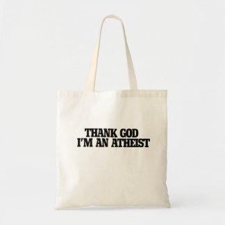 Thank god I'm an atheist Budget Tote Bag