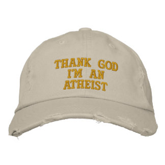 THANK GOD I'M AN ATHEIST EMBROIDERED HAT