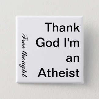 Thank God I'm an Atheist, Free thought 15 Cm Square Badge