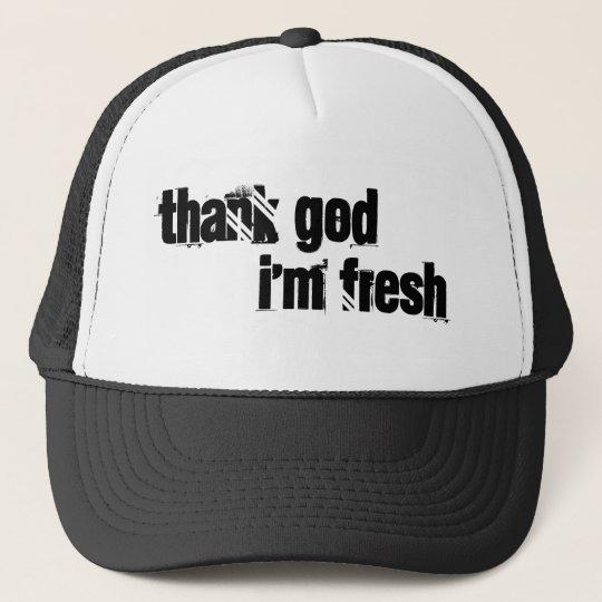 thank god i'm fresh cap