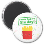 Thank God It's Fry Day! with Cute French Fries Fridge Magnets