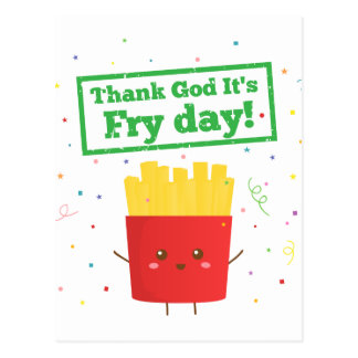Thank God It's Fry Day! with Cute French Fries Postcard
