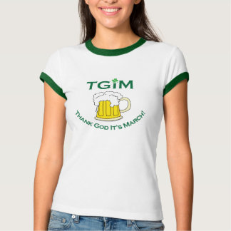 Thank God It's March! T-Shirt