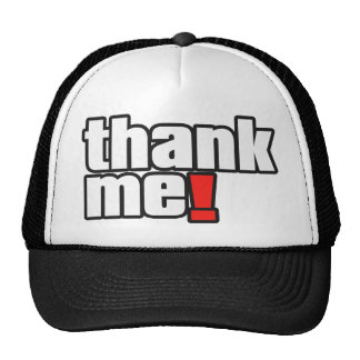 Thank Me! famous talk radio quote Hats