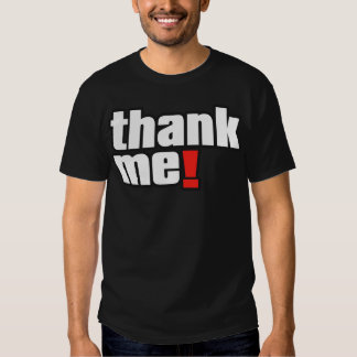 Thank Me! famous talk radio quote T-shirt