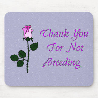 Thank Non-Breeders Mouse Pad