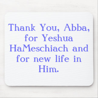 Thank You, Abba, for Yeshua HaMeschiach Mouse Pad