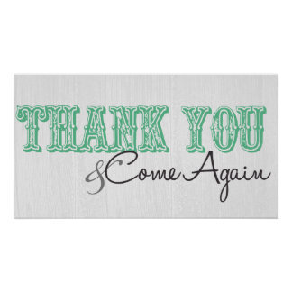"""""""Thank You & Come Again"""" in Sea Green Poster"""