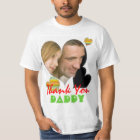 Thank you Daddy photo t-shirts