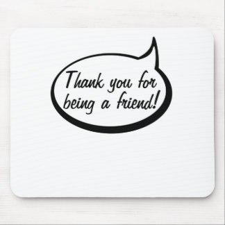 Thank You For Being A Friend Mouse Pad