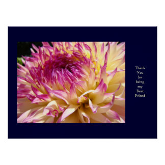 Thank You for being my Best Friend! art Dahlias Poster